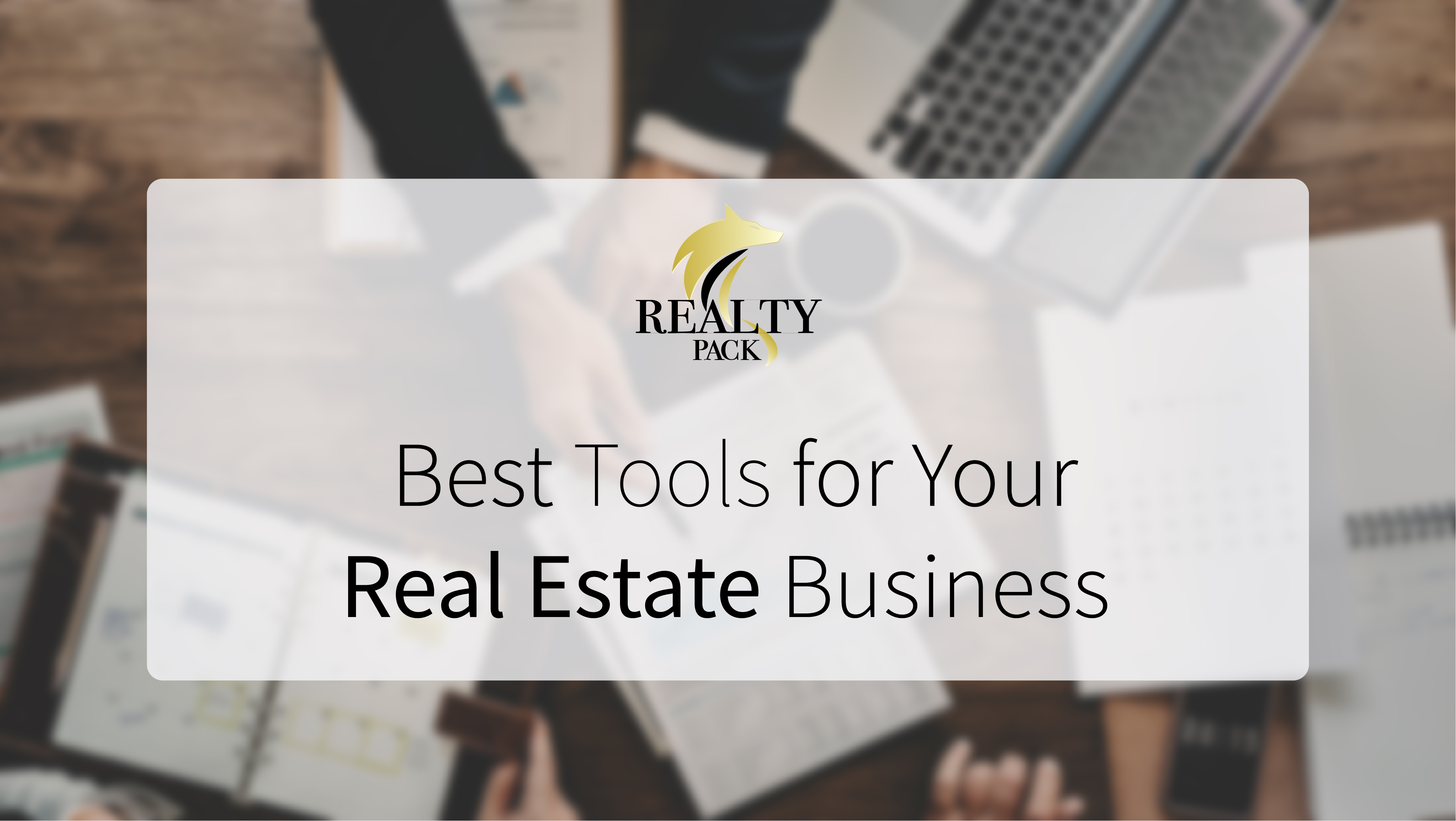 Tools for Your Real Estate business