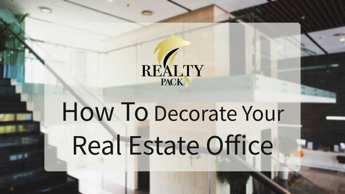 Decorate your real estate office